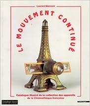 Livres gratuits en ligne Le mouvement continué : Catalogue illustré de la collection des appareils de la Cinémathèque française pdf