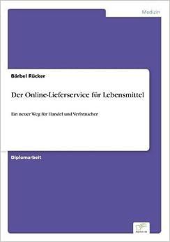 Book Der Online-Lieferservice für Lebensmittel: Ein neuer Weg für Handel und Verbraucher (German Edition)