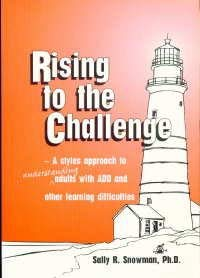 - Rising to the Challenge: A Styles Approach to Understanding Adults With Add and Other Learning Difficulties