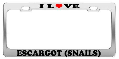 I LOVE ESCARGOT (SNAILS) License Plate Frame Car Truck Accessory Tag Holder