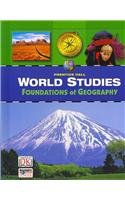 WORLD STUDIES FOUNDATIONS OF GEOGRAPHY STUDENT EDITION