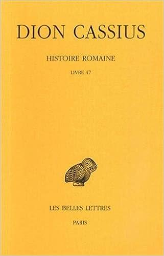 Amazon Com Dion Cassius Histoire Romaine Livre 47