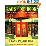 Rao's Cookbook: Over 100 Years of Italian Home Cooking (Hardcover) by Nicholas Pileggi. Frank Pellegrino