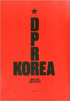 D.p.r. Korea: Grand Tour Epub Descargar
