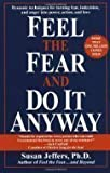 Feel the Fear and Do It Anyway by Jeffers, Susan (1987) Hardcover