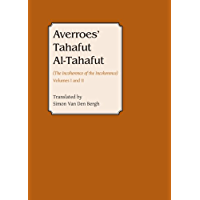 Averroes: Tahafut al Tahafut (The Incoherence of the Incoherence) (Gibb Memorial Trust Arabic Studies) (English Edition)