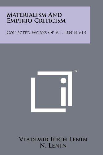 Materialism And Empirio Criticism: Collected Works Of V. I. Lenin V13