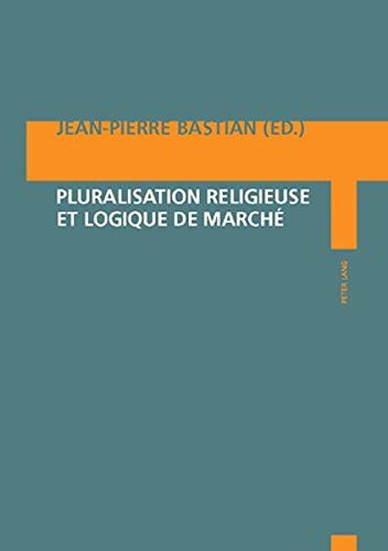 Pluralisation religieuse et logique de marché (French Edition) by Peter Lang AG, Internationaler Verlag der Wissenschaften