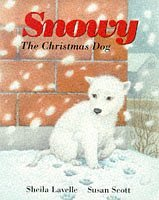 Snowy, the Christmas Dog by Sheila Lavelle (1996-09-19)