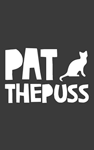 Pat the Puss: Pat the Puss Black Cat Winking Kitty Pets Cat Notebook - Funny Doodle Diary Book Cats Lover Gift Idea For Kitten Lovers Who Love Kittens And Kitties Owner Who Owns This Cute Animal!
