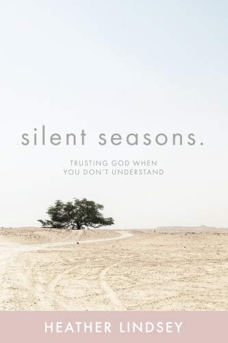 Silent Seasons: Trusting God When You Don't Understand]()