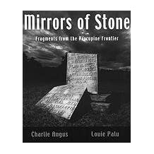 Mirrors of Stone: Fragments from the Porcupine Frontier by Charlie Angus (2001-11-12)
