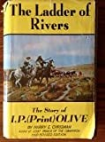 The Ladder of Rivers, Harry E. Chrisman, 0804001790