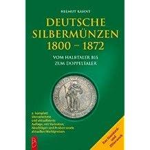 Deutsche Silbermünzen Münzkatalog 1800 - 1872 Vom Halbtaler bis zum Doppeltaler / German Silver Coins Catalogue 1800 - 1872 by half to double taler coins