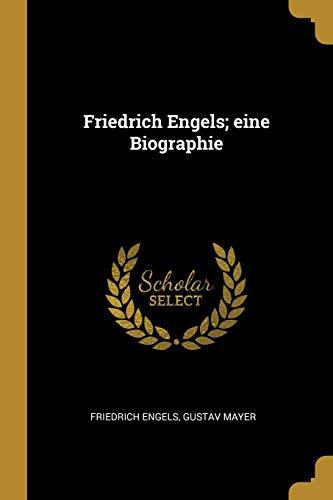 Friedrich Engels; eine Biographie