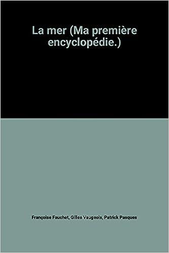 En ligne téléchargement gratuit La mer (Ma première encyclopédie.) epub pdf