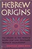 Hebrew Origins, Theophile J. Meek, 0844625728