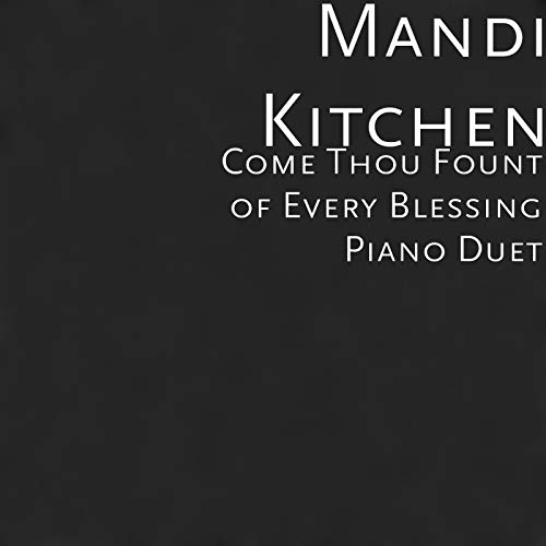 (Come Thou Fount of Every Blessing Piano Duet)