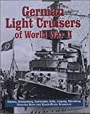German Light Cruisers of World War II, Gerhard Koop and Klaus-Peter Schmolke, 1853674850