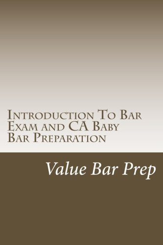 Introduction To Bar Exam and CA Baby Bar Preparation: The introduction to