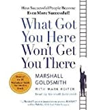 img - for What Got You Here Won't Get You There Abridged edition book / textbook / text book