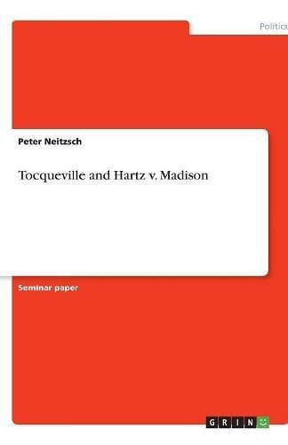 Tocqueville and Hartz v. Madison