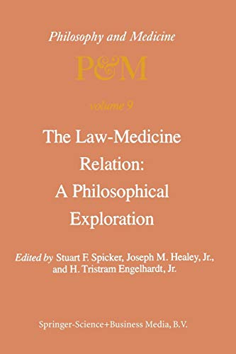 The Law-Medicine Relation: A Philosophical Exploration: Proceedings of the Eighth Trans-Disciplinary Symposium on Philos