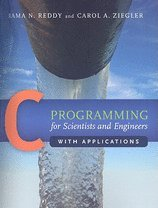 C Programming for Scientists & Engineers with Applications (10) by Reddy, Rama - Ziegler, Carol [Paperback (2009)] by Jones & Bartlet, Paperback(2009)