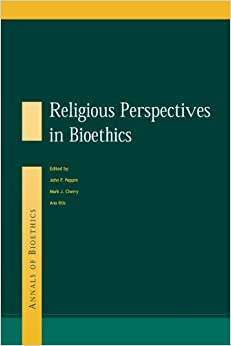 Religious Perspectives on Bioethics (Annals of Bioethics)