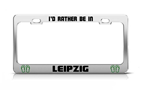 Lievon I'D RATHER BE IN LEIPZIG Germany Chrome Metal License Plate Frame