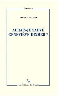 Aurais-je sauvé Geneviève Dixmer ?, Bayard, Pierre