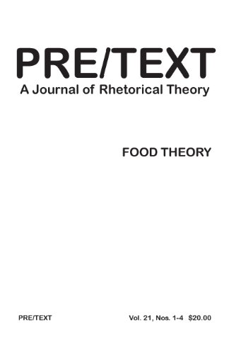 PRE/TEXT: A Journal of Rhetorical Theory 21.1-4 (2013) Food Theory by Brand: Parlor Press