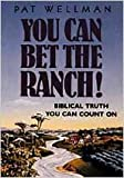 img - for You Can Bet The Ranch: Biblical Truth You Can Count On book / textbook / text book