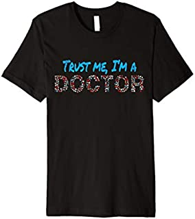 [Featured] Trust Me I'm A Doctor Gift For Doctors Graduation PhD Doctor Premium in ALL styles | Size S - 5XL