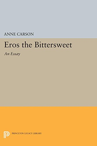 eros the bittersweet an essay princeton legacy library kindle  eros the bittersweet an essay princeton legacy library by carson anne