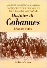 Amazon kindle livres télécharger ipad Histoire de Cabannes PDF CHM by Léopold Vidau