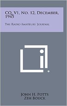 CQ, V1, No. 12, December, 1945: The Radio Amateurs' Journal