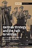 german strategy and the path to verdun erich von falkenhayn and the development of attrition 1870 1916 cambridge military histories by robert t foley 2005 02 14