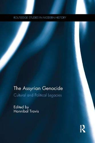 The Assyrian Genocide: Cultural and Political Legacies