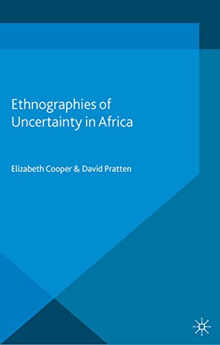 Download Ethnographies of Uncertainty in Africa (Anthropology, Change and Development) Pdf