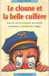 """Afficher """"Le cloune et la belle cuillère"""""""