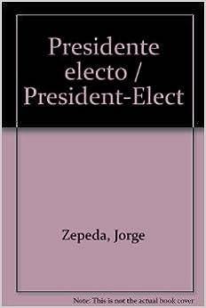 Descarga de libros electrónicos y audiolibros Presidente electo / President-Elect in Spanish PDF MOBI