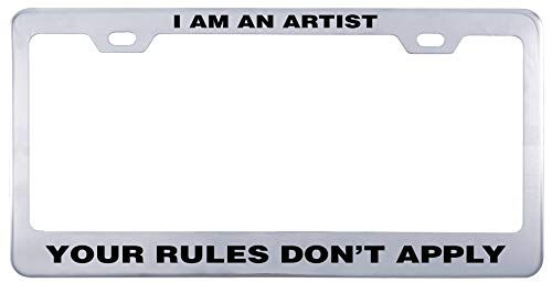 Printtoo I Am an Artist Your Rules Don't Apply License Plate Frame 2 Holes Stainless Steel Vinyl Cut Letters Frame-12 x 6 - Rule Plates License