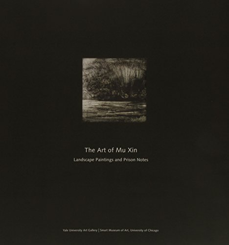 The Art of Mu Xin: The Landscape Paintings and Prison Notes
