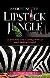 Navigating the Lipstick Jungle, Stellar Publishing, 0970304188