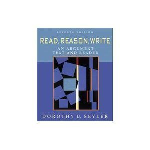 Read, Reason, Write: An Argument Text And Reader (Read And Reason Write)