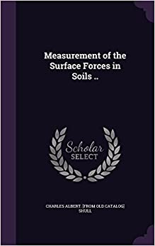 Book Measurement of the Surface Forces in Soils ..
