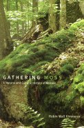 Gathering Moss - A Natural & Cultural History of Mosses (03) by Kimmerer, Robin Wall [Paperback (2003)]