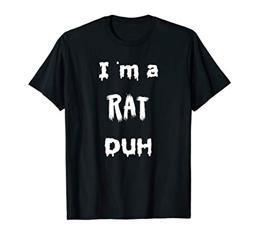 Great Last Minute Homemade Halloween Costumes (Easy I am Rat Duh T-Shirt Scary Last Minute)
