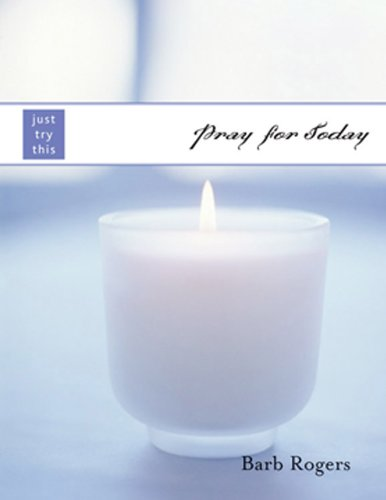 Pray for Today (Just Try This)
